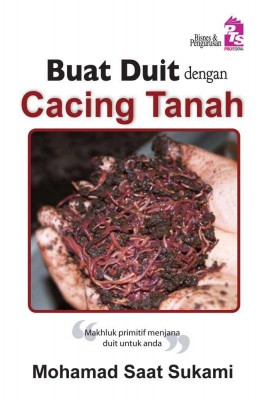 Buat Duit Dengan Cacing Tanah by Mohd Saat Sukami from PTS Publications in Business & Management category
