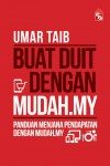 Buat Duit dengan Mudah.my by Umar Taib from PTS Publications in Business & Management category