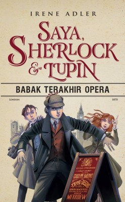 Saya, Sherlock & Lupin (Babak Terakhir Opera) by Irene Adler from  in  category