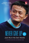 Never Give Up: Jack Ma in His Own Words - Edisi Bahasa Melayu