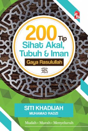 200 Tip Sihat Akal, Tubuh dan Iman Gaya Rasulullah