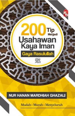 200 Tip Menjadi Usahawan Kaya Iman Gaya Rasulullah by Nur Hanan Mardhiah Ghazali from PTS Publications in Islam category