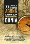 77 Ciptaan dan Inovasi Agung Ilmuwan Islam yang Mengubah Dunia by Jason Luke Starr, A. Fathima from  in  category