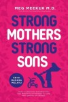 Strong Mothers Strong Sons by Meg Meeker, M. D. from  in  category