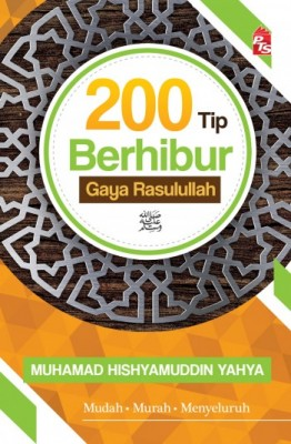 200 Tip Berhibur Gaya Rasulullah by Muhamad Hishyamuddin Yahya from PTS Publications in Islam category