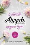 Aisyah Ummul Mukminin, Keanggunan Sejati by Sulaiman an-Nadawi from  in  category
