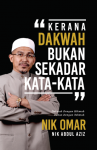 Kerana Dakwah Bukan Hanya Kata-Kata by Nik Omar Nik Abdul Aziz from  in  category
