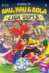 Aku, Kau & Bola: Liga Super (Edisi Kemas Kini) by Artis-artis Komik-M from  in  category