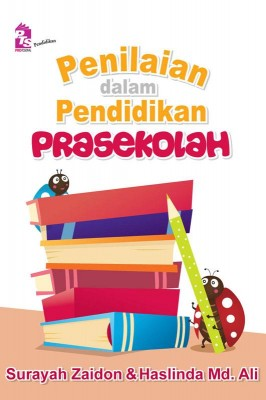 Penilaian dalam Pendidikan Prasekolah by Surayah Zaidon, Haslinda Md. Ali from PTS Publications in Motivation category
