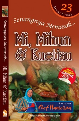 Senangnya Memasak...Mi, Mihun dan Kuetiau by Chef Hanieliza from PTS Publications in Recipe & Cooking category