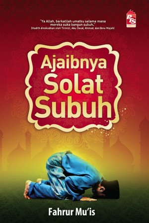 Ajaibnya Solat Subuh by Fahrur Mu'is from PTS Publications in Teen Novel category