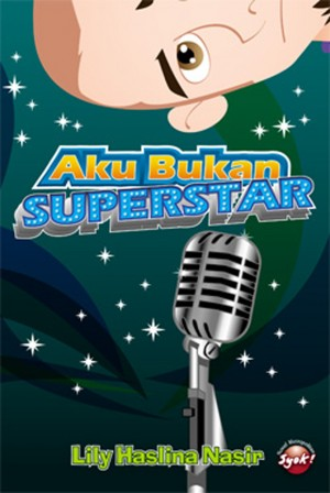 Aku Bukan Superstar by Lily Haslina Nasir from  in  category