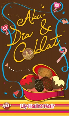 Aku, Dia & Coklat by Lily Haslina Nasir from PTS Publications in Teen Novel category