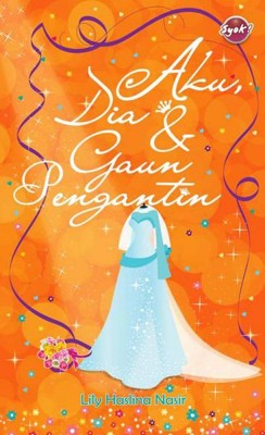 Aku, Dia & Gaun Pengantin by Lily Haslina Nasir from  in  category