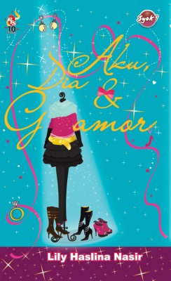 Aku, Dia & Glamor by Lily Haslina Nasir from PTS Publications in Teen Novel category