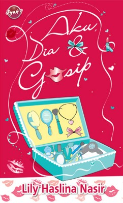 Aku, Dia & Gosip by Lily Haslina Nasir from PTS Publications in Teen Novel category