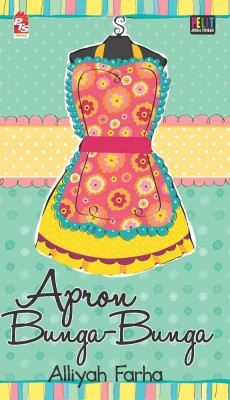 Apron Bunga-bunga by Alliyah Farha from PTS Publications in Teen Novel category