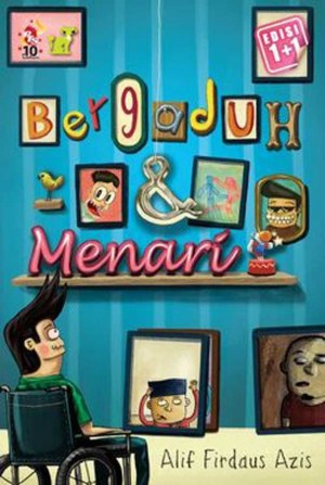 Bergaduh dan Menari by Alif Firdaus Azis from PTS Publications in Teen Novel category