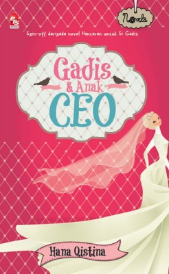 Gadis & Anak CEO by Hana Qistina from PTS Publications in Teen Novel category