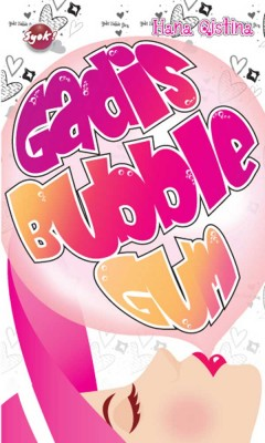 Gadis Bubble Gum by Hana Qistina from PTS Publications in Teen Novel category