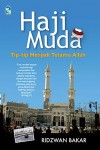 Haji Muda: Tip-tip Menjadi Tetamu Allah by Ridzwan bin Bakar from PTS Publications in Teen Novel category
