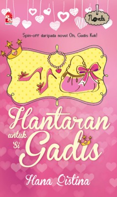 Hantaran untuk Si Gadis by Hana Qistina from PTS Publications in Teen Novel category