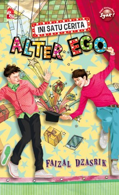 Ini Satu Cerita Alter Ego by Faizal Dzasrik from PTS Publications in Teen Novel category