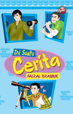 Ini Suatu Cerita by Faizal Dzasrik from PTS Publications in Teen Novel category