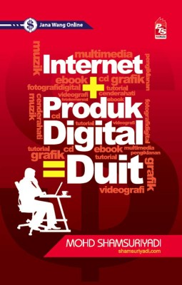 Internet + Produk Digital = Duit by Mohd Shamsuriyadi from PTS Publications in Teen Novel category