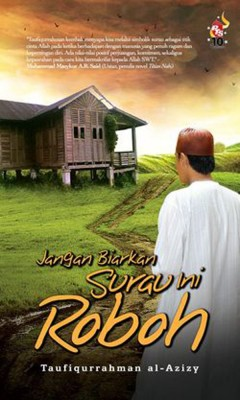 Jangan Biarkan Surau Ini Roboh by Taufiqurrahman al-Azizy from PTS Publications in Teen Novel category