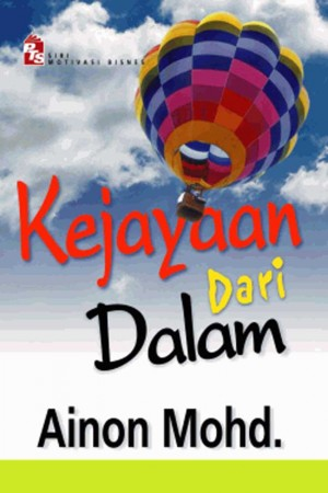 Kejayaan dari Dalam by Ainon Mohd. from PTS Publications in Teen Novel category