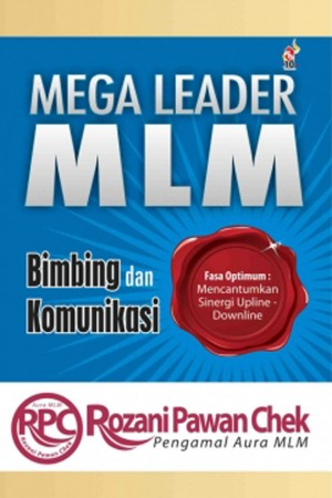 Mega Leader MLM: Bimbing dan Komunikasi by Mohd Rozani Pawan Chek from PTS Publications in Teen Novel category