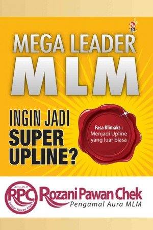 Mega Leader MLM: Ingin Jadi Super Upline? by Mohd Rozani Pawan Chek from PTS Publications in Business & Management category