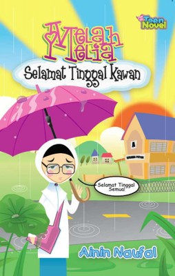 Melah Melia: Selamat Tinggal Kawan by Ainin Naufal from PTS Publications in Teen Novel category