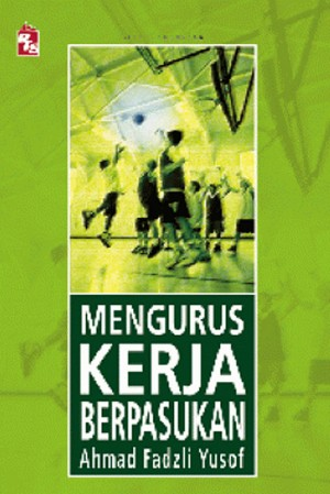 Mengurus Kerja Berpasukan by Ahmad Fadzli Yusof from PTS Publications in Teen Novel category