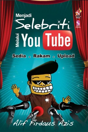 Menjadi Selebriti Melalui Youtube by Alif Firdaus Azis from PTS Publications in Teen Novel category