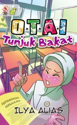 O.T.A.I: Tunjuk Bakat by Ilya Alias from PTS Publications in Teen Novel category