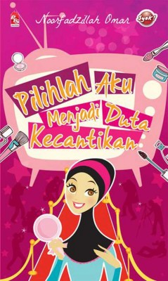 Pilihlah Aku Menjadi Duta Kecantikan by Noorfadzillah Omar from PTS Publications in Teen Novel category