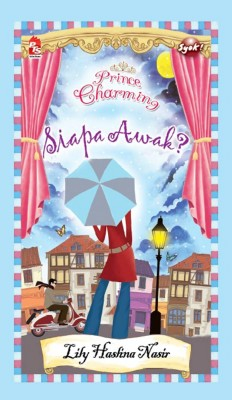 Prince Charming: Siapa Awak? by Lily Haslina Nasir from PTS Publications in Teen Novel category