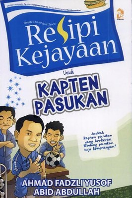 Resipi Kejayaan Untuk Kapten Sukan by Ahmad Fadzli Yusof,A. Razak A. Muthalib from PTS Publications in Teen Novel category