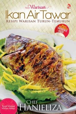 Resipi Warisan Ikan Air Tawar by Chef Hanieliza from PTS Publications in Teen Novel category