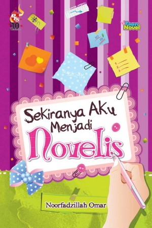 Sekiranya Aku Menjadi Novelis by Noorfadzillah Omar from PTS Publications in Teen Novel category