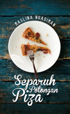 Separuh Potongan Piza by Maslina Ngadiman from PTS Publications in Teen Novel category