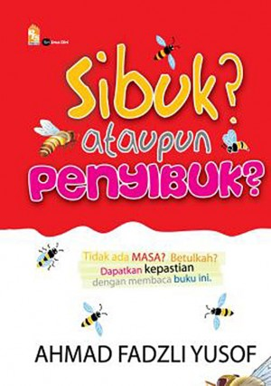 Sibuk ataupun Penyibuk? by Ahmad Fadzli Yusof from PTS Publications in Teen Novel category
