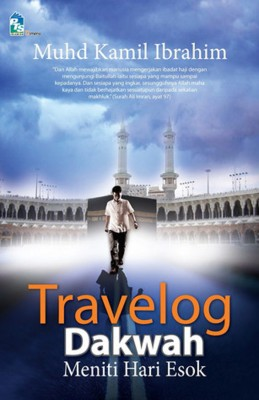 Travelog Dakwah: Meniti Hari Esok by Muhd Kamil Ibrahim from  in  category