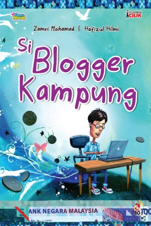Usahawan Cilik: Si Blogger Kampung by Zamri Mohamad,Hafizul Hilmi from PTS Publications in Teen Novel category