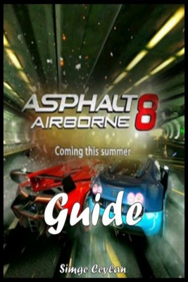 Asphalt 8: Airborne - Strategy Guide by Simge Ceylan from  in  category
