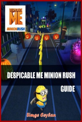 Despicable Me Minion Rush Guide by Simge Ceylan from Publish Drive (Content 2 Connect Kft.) in Engineering & IT category