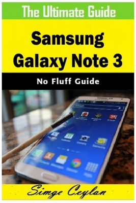 Samsung Galaxy Note 3 Guide by Simge Ceylan from Publish Drive (Content 2 Connect Kft.) in Engineering & IT category