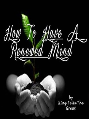 HOW TO HAVE A RENEWED MIND by Valentin Chmerkovskiy from Publish Drive (Content 2 Connect Kft.) in Teen Novel category